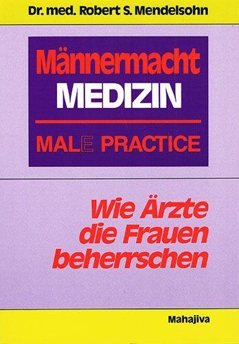 Männermacht Medizin - Mal(e) Practice
