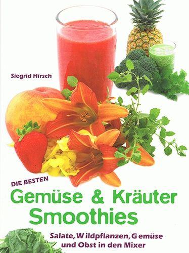 Die besten Gemüse- & Kräuter-Smoothies