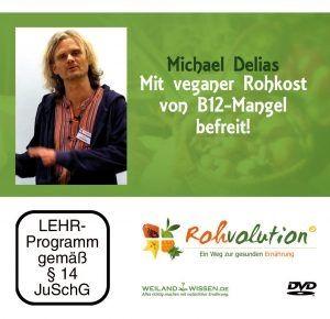 """DVD """"Mit veganer Rohkost von B12-Mangel befreit"""" (Michael Delias)"""