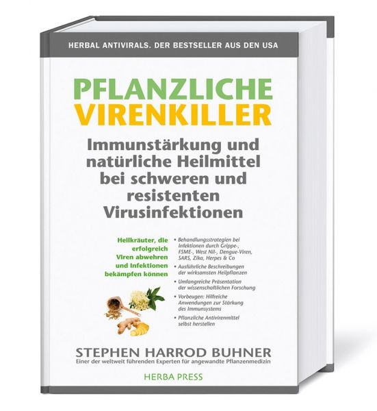 Pflanzliche Virenkiller. Immunstärkung und natürliche Heilmittel bei schweren und resistenten Virusinfektionen.