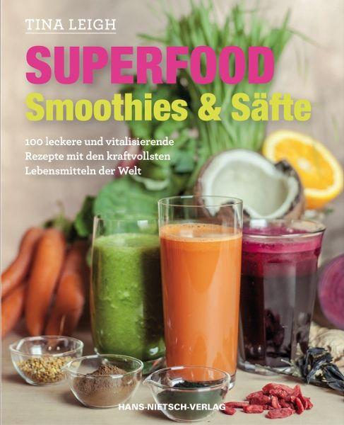 Superfood – Smoothies & Säfte