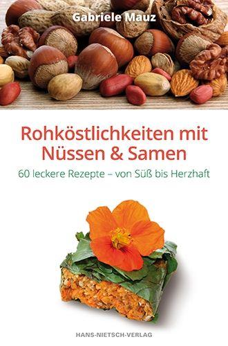 Rohköstlichkeiten mit Nüssen und Samen