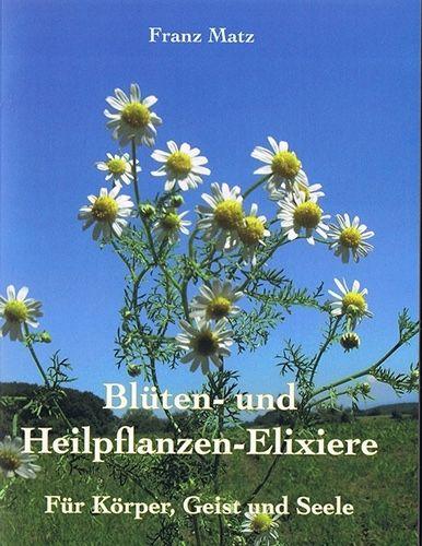 Blüten- und Heilpflanzen-Elixiere