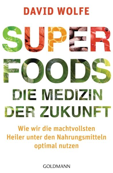 Superfoods – die Medizin der Zukunft