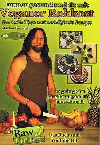 Immer gesund und fit mit veganer Rohkost