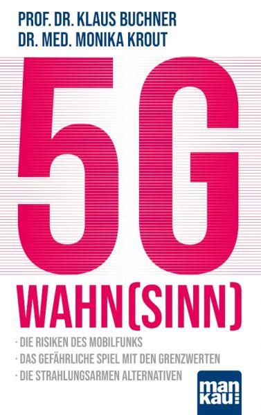 5 G Wahn(sinn) - die Risiken des Mobilfunks